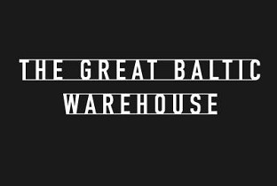 The Great Baltic Warehouse