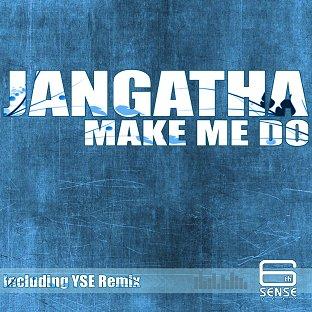 Jangatha - Make Me Do