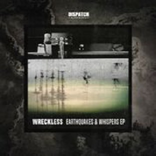 Wreckless - Earthquakes And Whispers