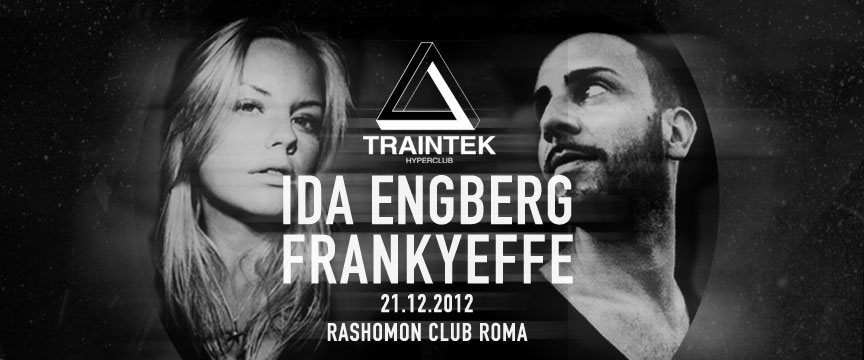 Page 1 | Traintek with IDA Engberg, Frankyeffe at Rashomon. Published by DjMaverix on Wednesday, 19 December 2012 in Clubs and Discoteque (Events)