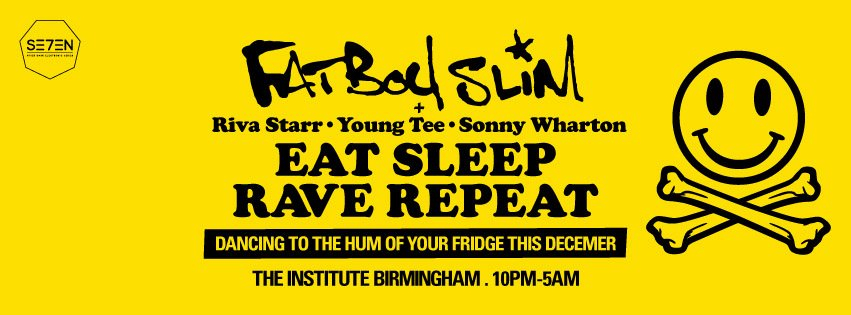 Eat Sleep Rave Repeat Fatboy Slim Fatboy slim  this is sevenEat Sleep Rave Repeat Fatboy Slim