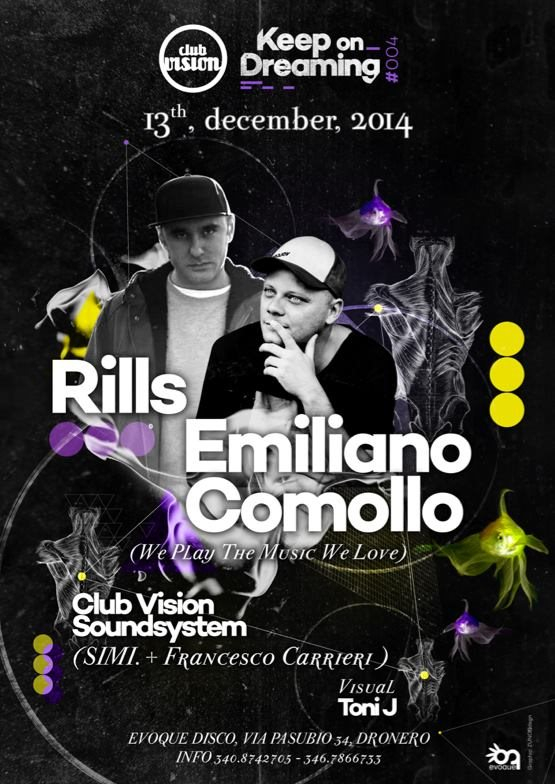 Page 1 | Club Vision with Rills Emiliano Comollo at Evoque Saturday 13 December 2014 23:0... Published by DjMaverix on Thursday, 04 December 2014 in Clubs and Discoteque (Events)