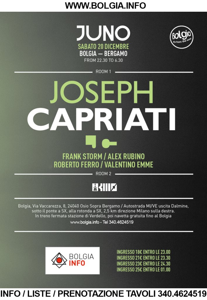 Page 1 | 20/12/2014 | Osio Sopra | Joseph Capriati - Juno at Bolgia. Published by DjMaverix on Tuesday, 16 December 2014 in Clubs and Discoteque (Events)