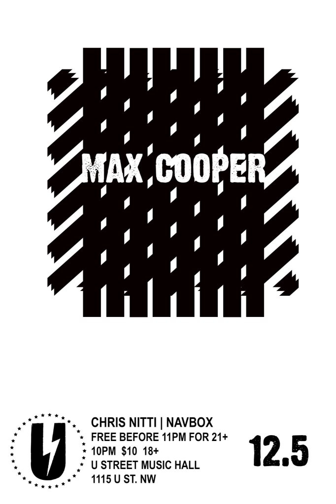 RA: Max Cooper with Chris Nitti, Navbox at U Street Music Hall ...