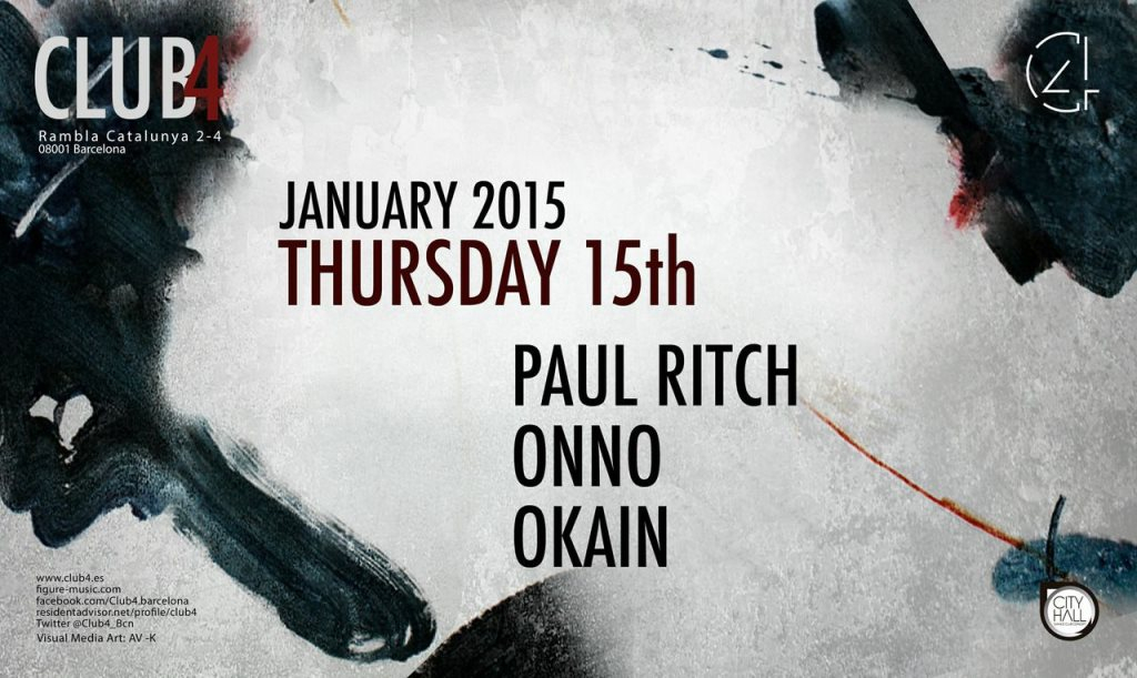 Page 1 | 15/01/2015 | Barcelona | Club4 Pres. Paul Ritch, Onno, Okain at Club4. Published by DjMaverix on Wednesday, 14 January 2015 in Clubs and Discoteque (Events)