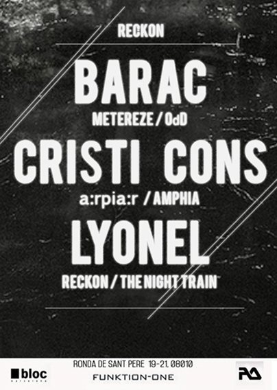 Page 1 | 16/01/2015 | Barcelona | Reckon with Barac, Cristi Cons, Lyonel at Bloc. Topic published by DjMaverix in Clubs and Discoteque (Events).