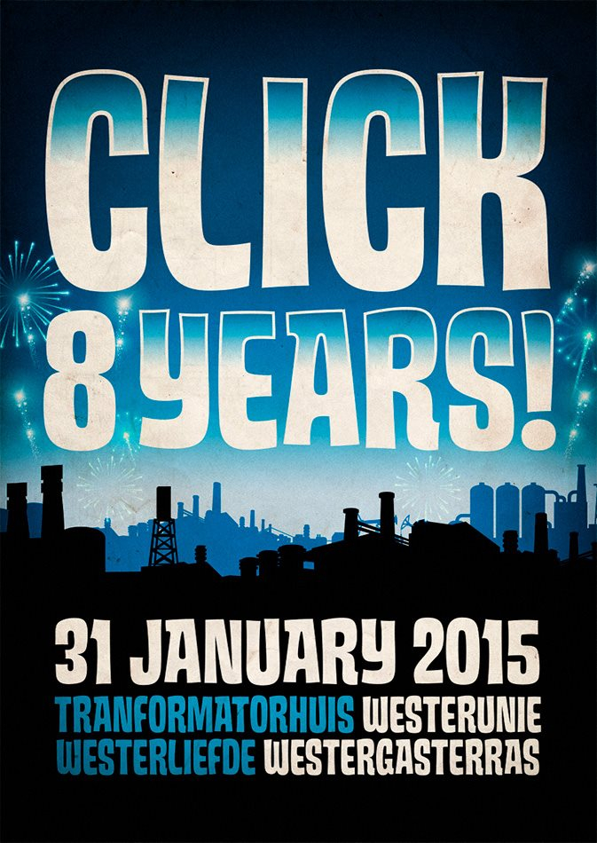 Page 1   31/01/2015   Amsterdam   Click 8 Years at Westerunie - Westergasterras - Westerliefde. Topic published by DjMaverix in Live Set - Dance Hall - Party (Events).