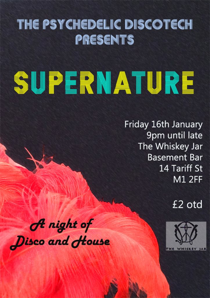 Page 1 | 16/01/2015 | Manchester | Supernature at The Whiskey Jar. Published by DjMaverix on Tuesday, 13 January 2015 in Clubs and Discoteque (Events)