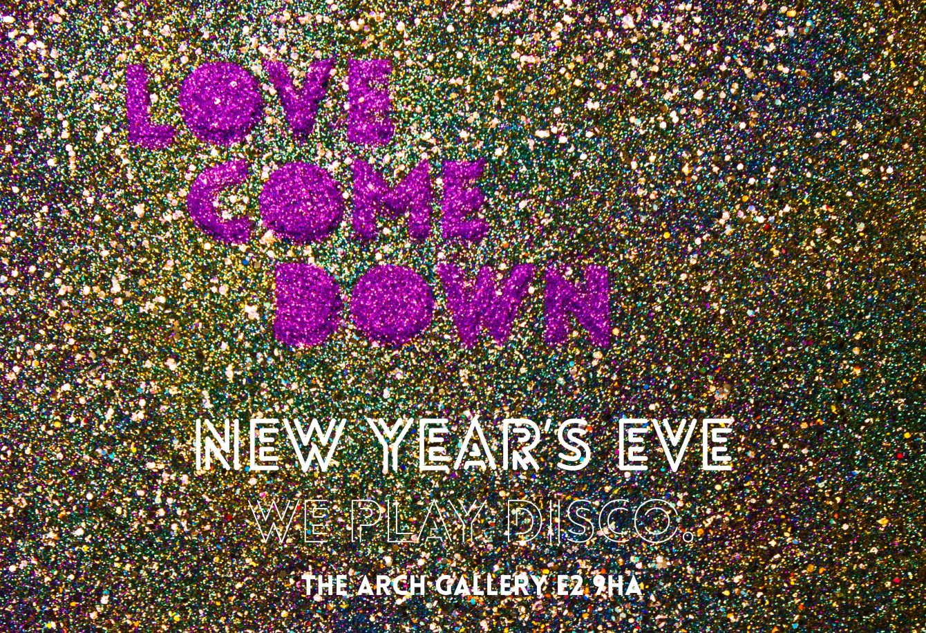 love come down NYE 2015 party
