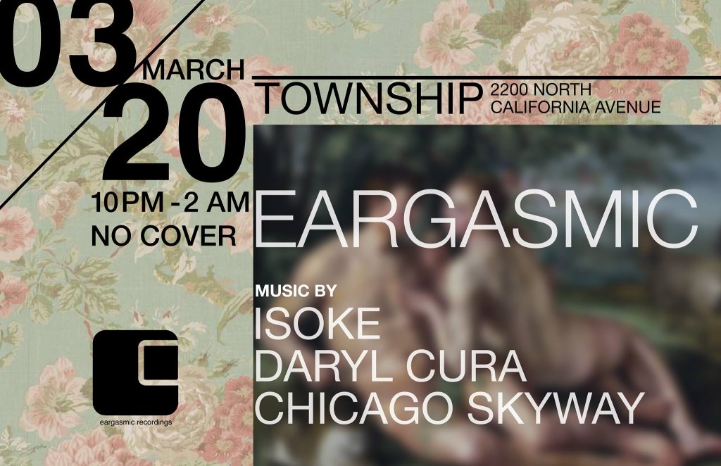 RA: Eargasmic with Daryl Cura, Isoke and Chicago Skyway at