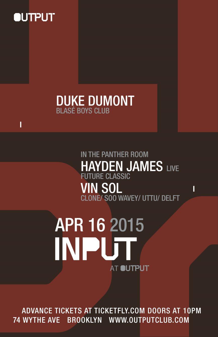 RA: Input - Duke Dumont, Hayden James (Live)/ Vin Sol at