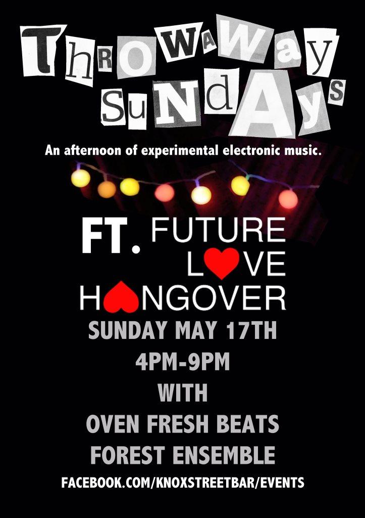 RA: Throwaway Sunday with Future Love Hangover at Knox