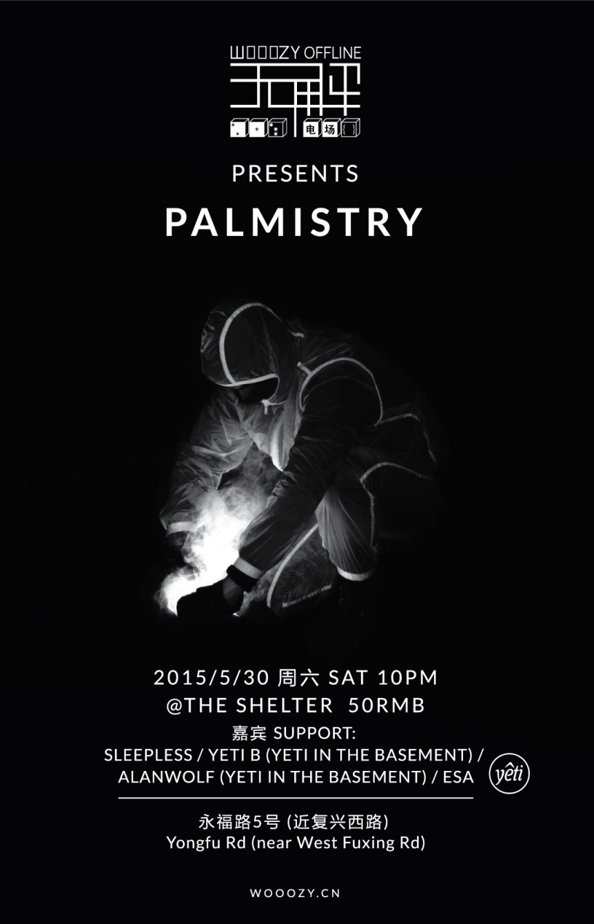 RA: Wooozy Offline presents: Palmistry at The Shelter, Shanghai (2015)