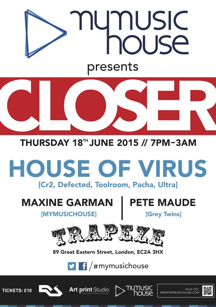 Page 1   18/06/2015   London   My Music House presents Closer - House of Virus, Maxine Ga... Published by DjMaverix on Wednesday, 17 June 2015 in Clubs and Discoteque (Events)