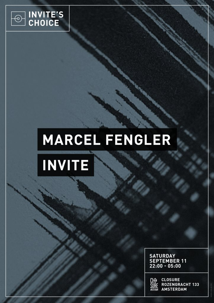 Page 1 | 11/09/2015 | Amsterdam | Invite's Choice with Marcel Fengler at Closure. Published by DjMaverix on Monday, 07 September 2015 in Clubs and Discoteque (Events)