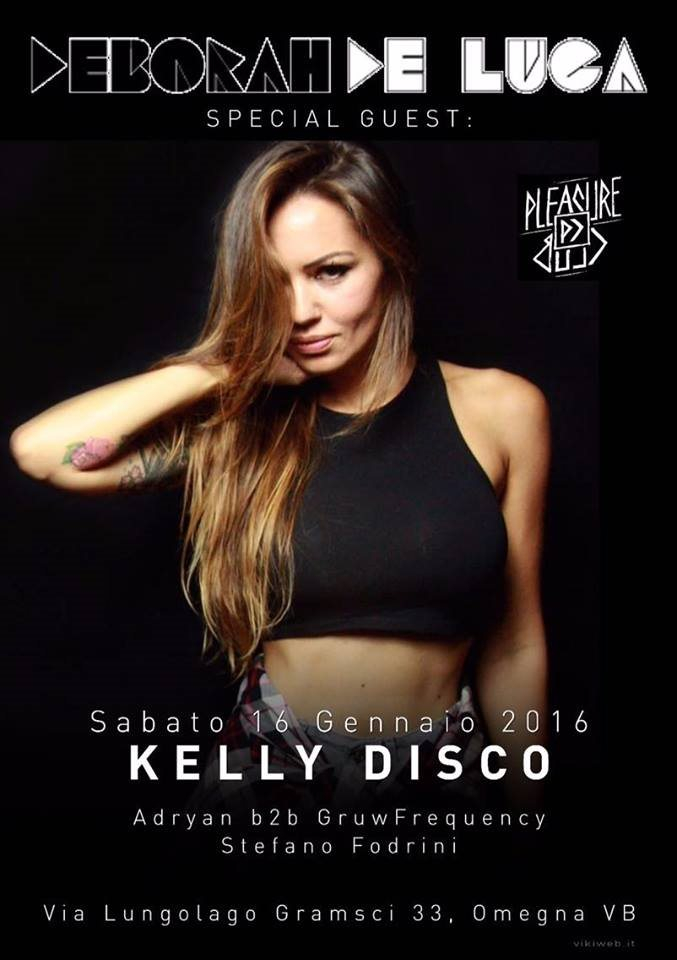 Page 1 | 16 Jan 2016 | Omegna | Pleasure Club at Kelly Disco with Deborah De Luca. Published by Trony on Sunday, 03 January 2016 in Clubs and Discoteque (Events)