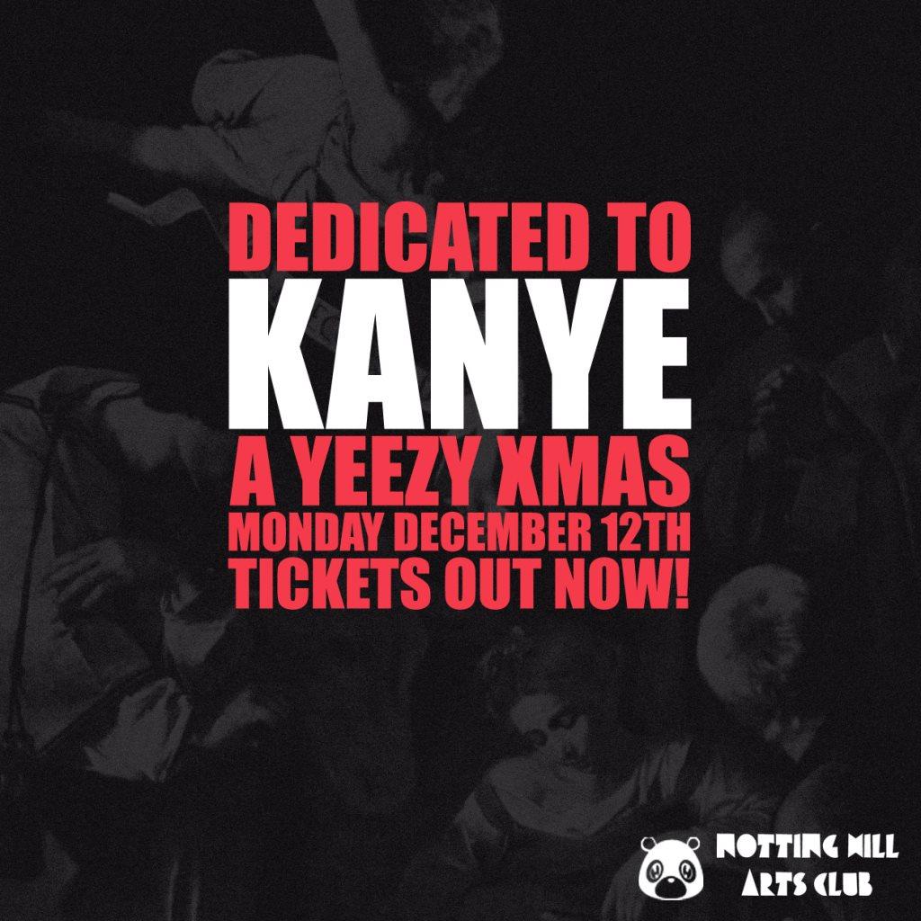 RA: Dedicated to Kanye Yeezy Christmas at Notting Hill Arts Club ...