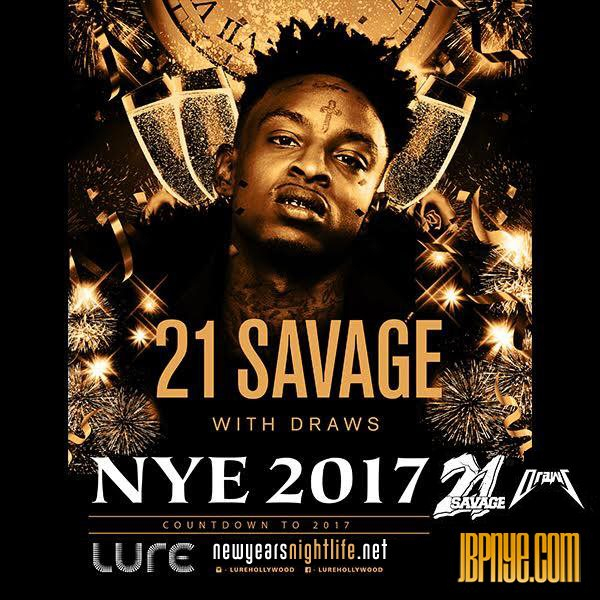 RA: 21 Savage 2017 New Years Tickets At Lure Hollywood