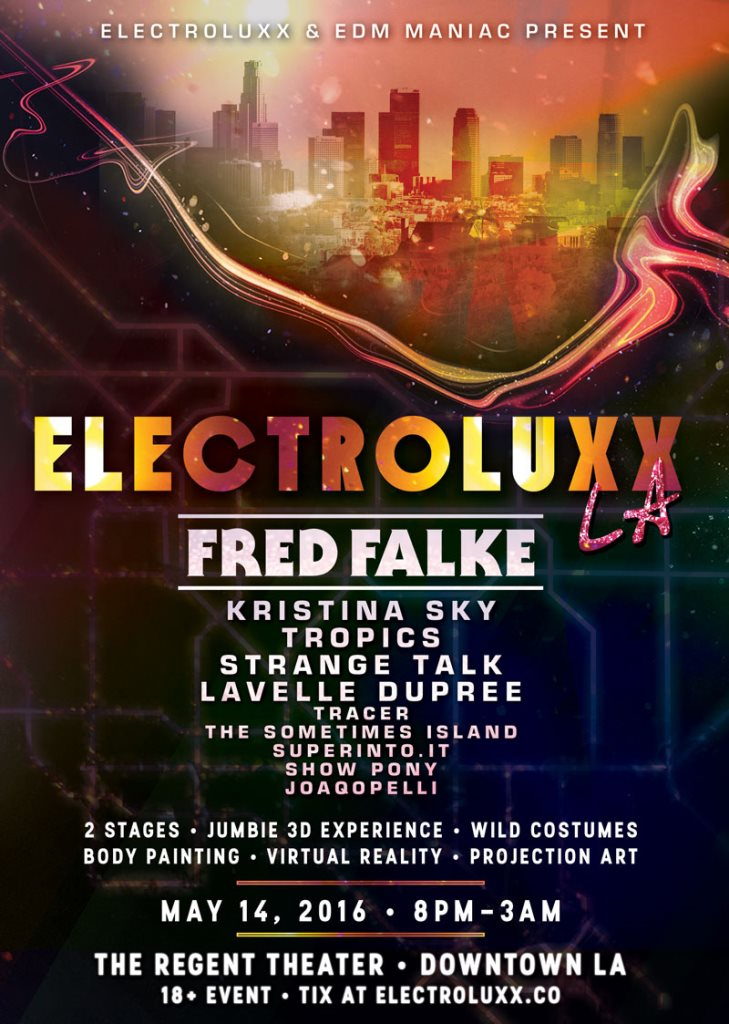 Page 1 | 14 May 2016 | Los Angeles | Electroluxx LA: Fred Falke, Kristina Sky, Tropics, S... Published by DjMaverix on Thursday, 12 May 2016 in Live Set - Dance Hall - Party (Events)