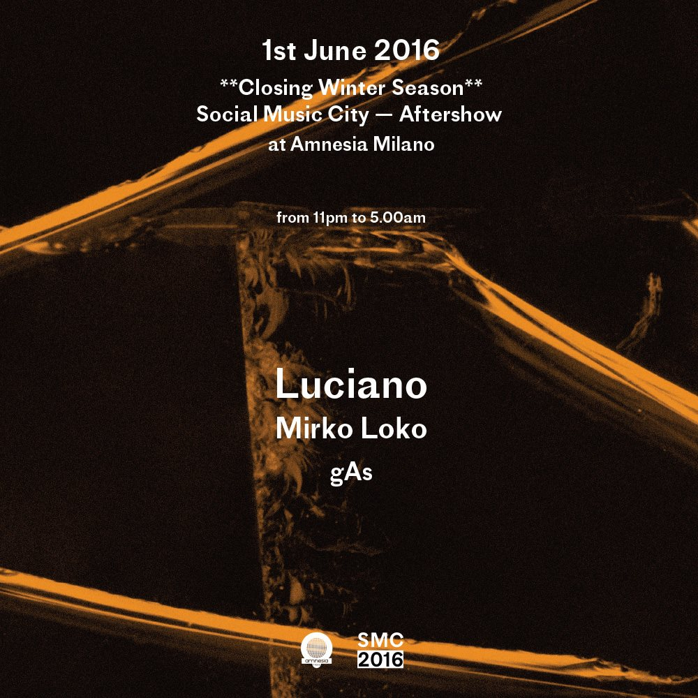 Page 1 | 1 Giugno 2016 | Milano | SMC Aftershow with Luciano, Mirko Loko, gAs at Amnesia. Published by DjMaverix on Wednesday, 25 May 2016 in Clubs and Discoteque (Events)