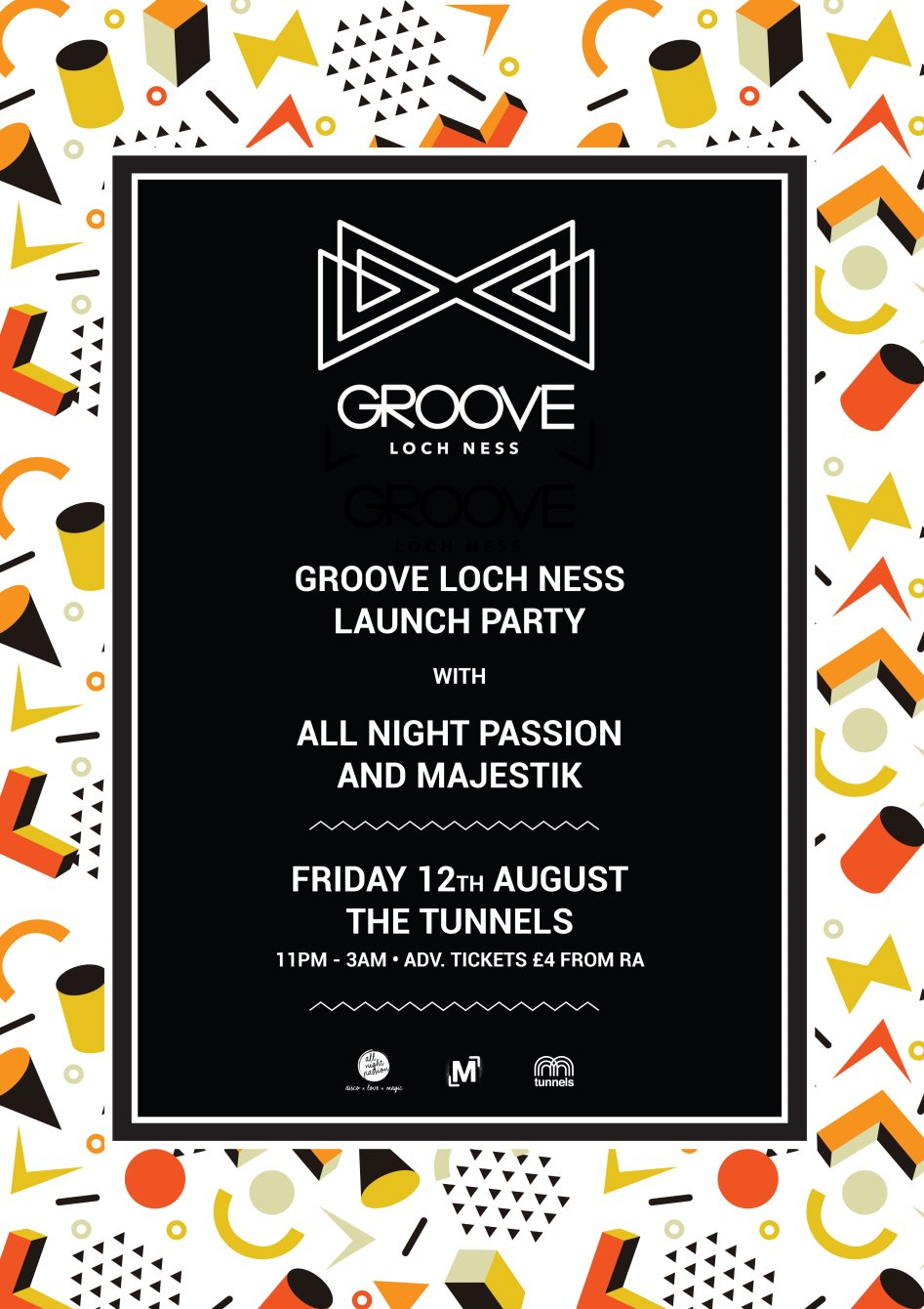RA: Groove Loch Ness Launch Party with All Night Passion ...
