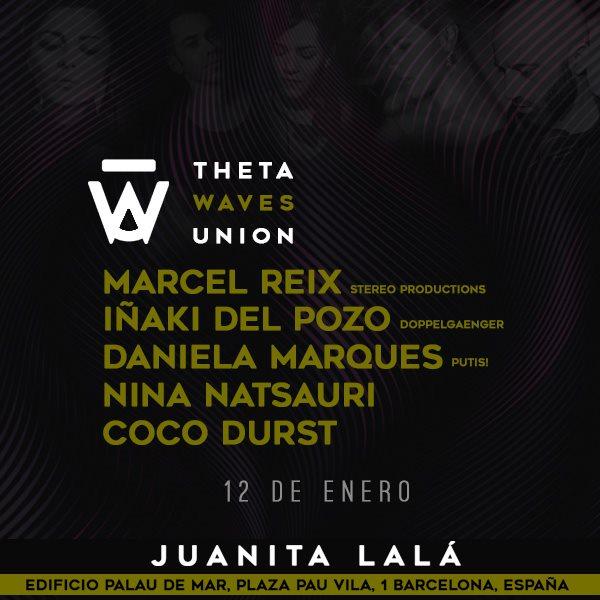 RA: Theta Waves Union - The Barcelona Edition at Juanita Lalá