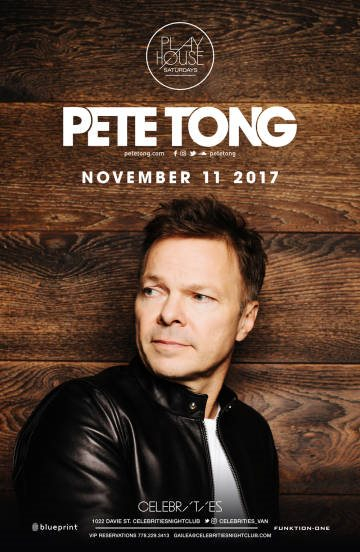 Ra pete tong at celebrities night club vancouver 2017 line up malvernweather Images