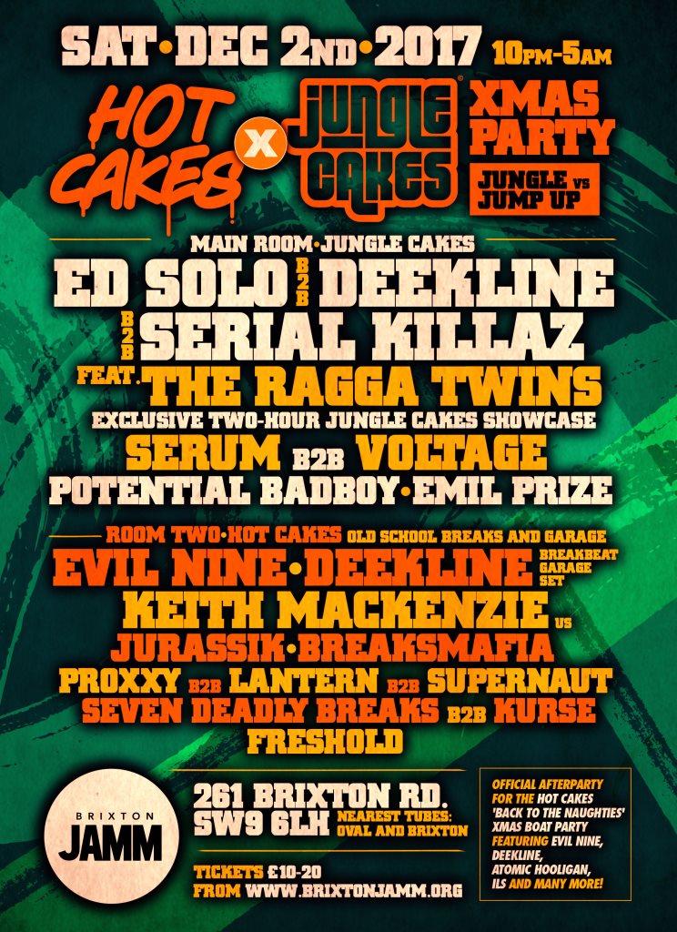 RA: Hot Cakes x Jungle Cakes Xmas Party: Deekline, Ed Solo, Serial
