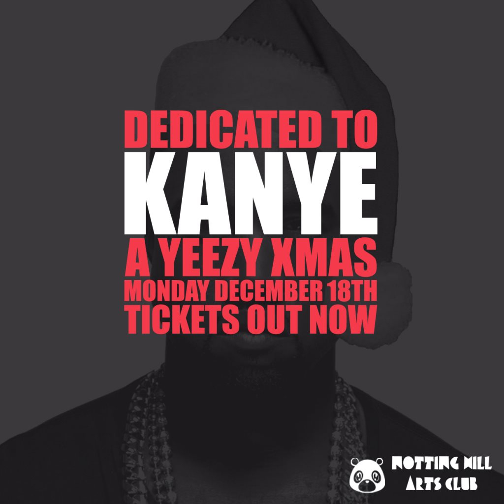 RA: Dedicated To Kanye - A Very Yeezy Christmas... at Notting Hill ...