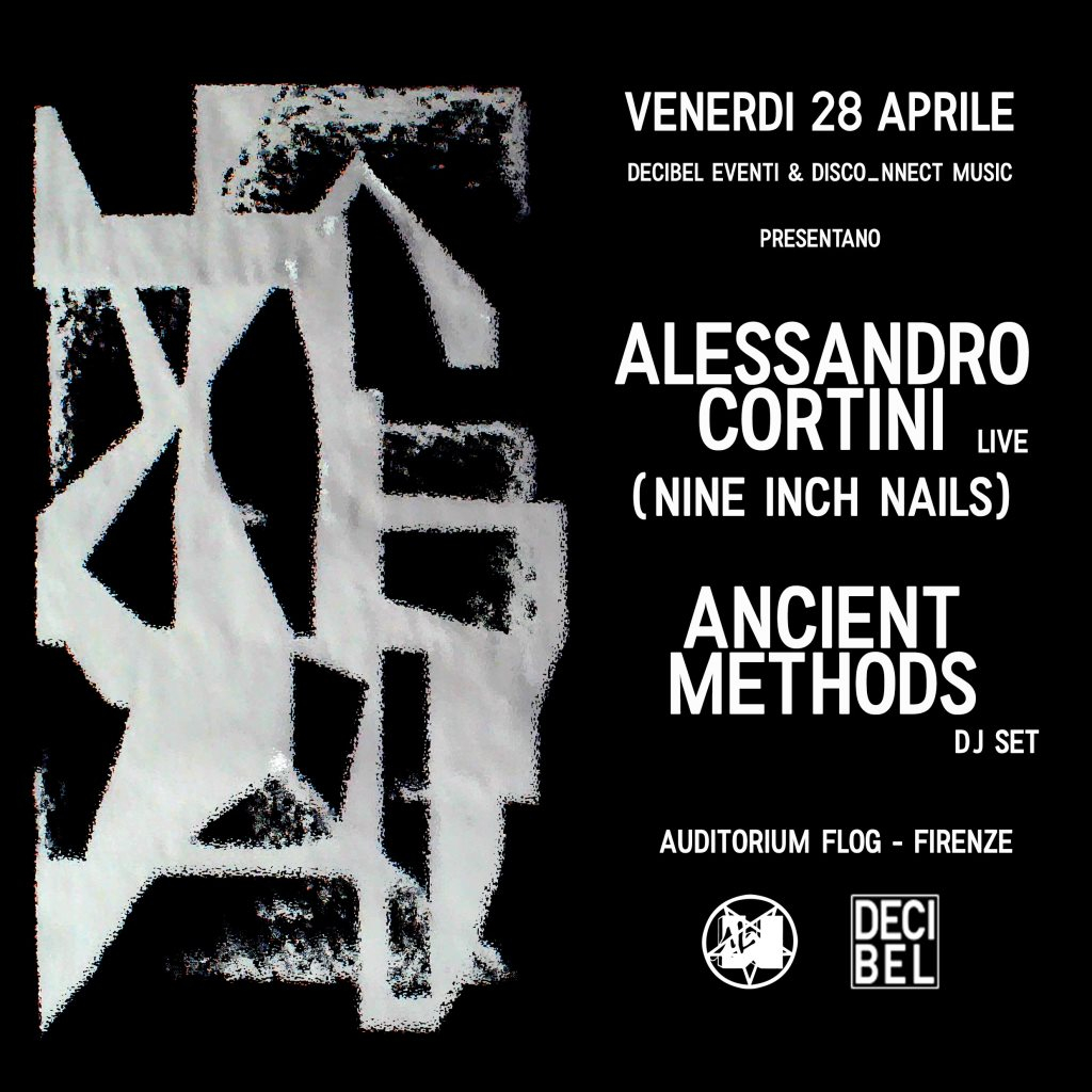 RA: Alessandro Cortini (Nine Inch Nails) Ancient Methods - Firenze ...