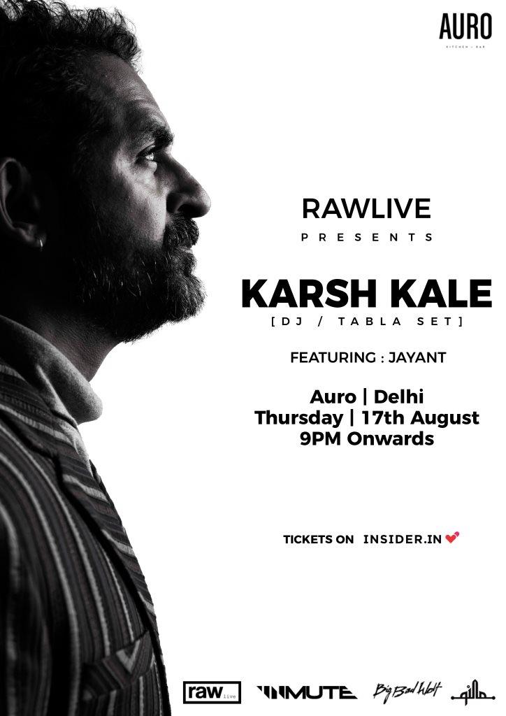 RA: Raw Live presents: Karsh Kale & Jayant at Auro Kitchen