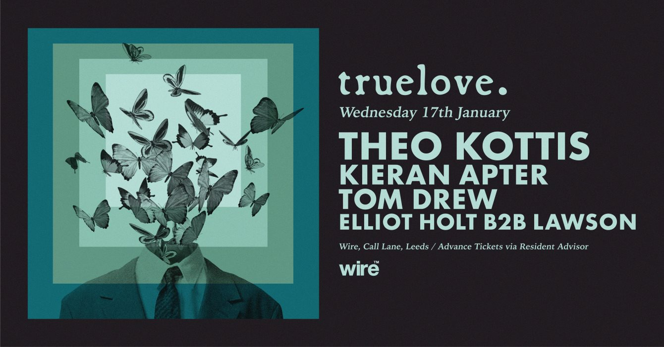 RA: Truelove. presents Theo Kottis at Wire at Wire Club, Leeds