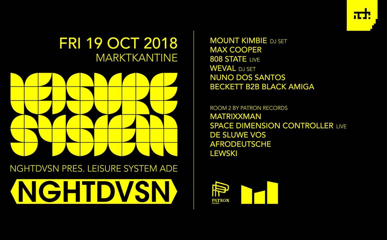 NGHTDVSN ADE Pres. Leisure System  at De Marktkantine in Amsterdam 19 Oct 2018
