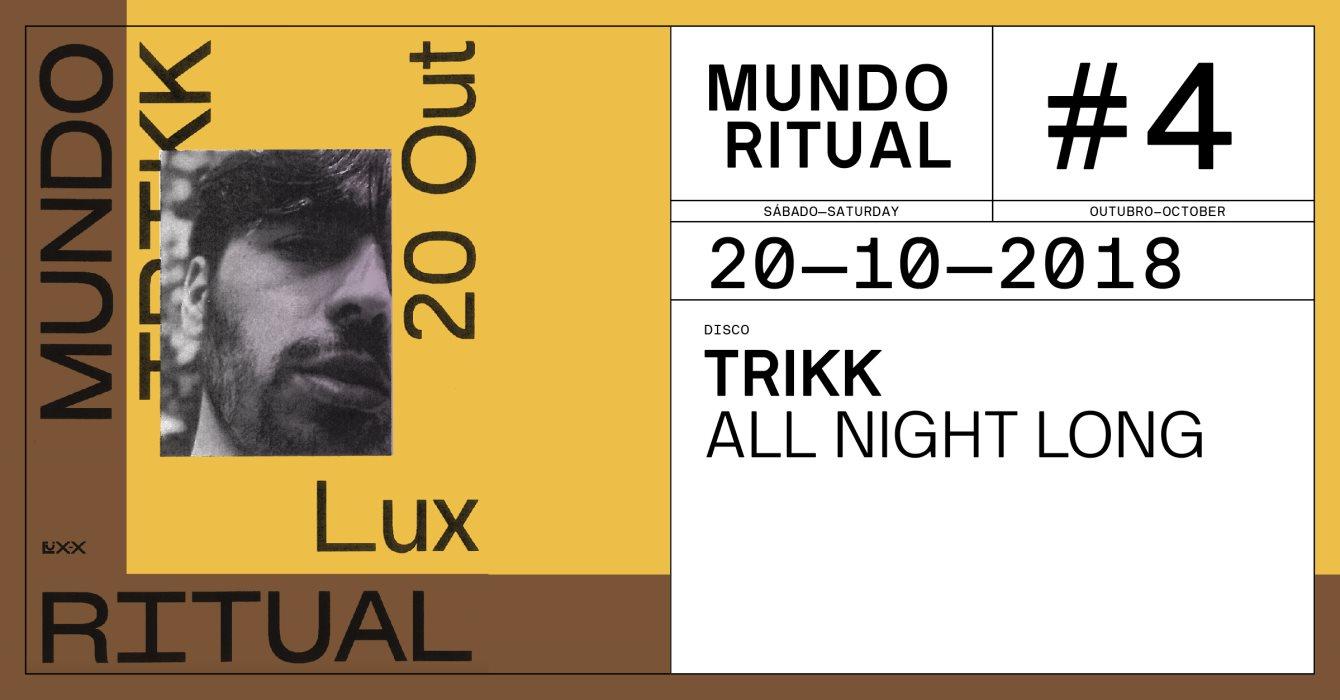 Mundo Ritual: Trikk all Night Long  at Lux Fragil in Lisbon 20 Oct 2018