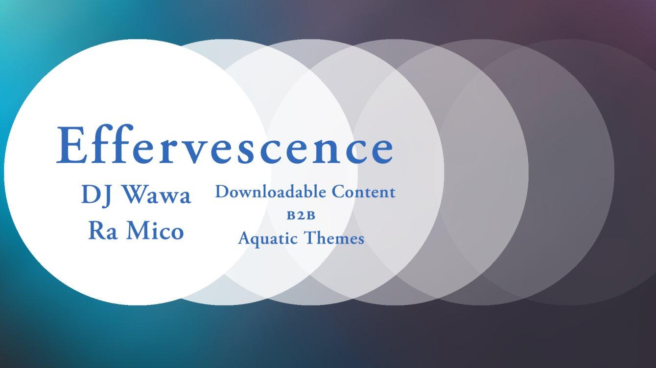 ra effervescence dj wawa ra mico downloadable content aquatic