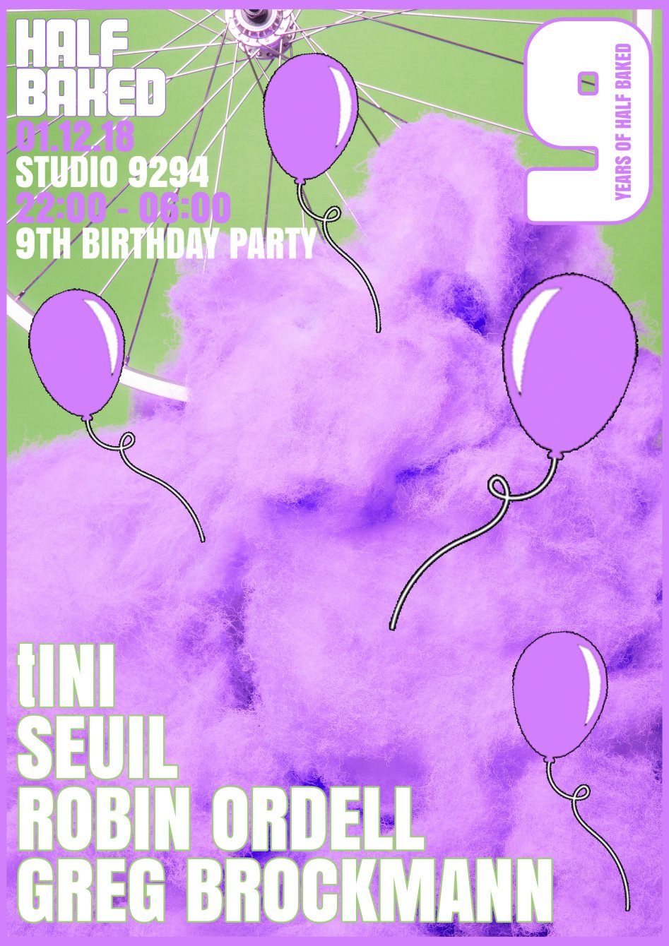 RA: Half Baked 9 Years of Love with tINI & Seuil at Studio 9294
