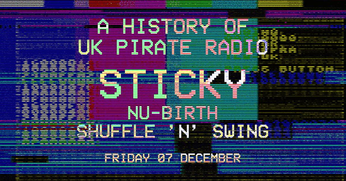 RA: History of Pirate Radio: DJ Sticky & Nu-Birth at Camden