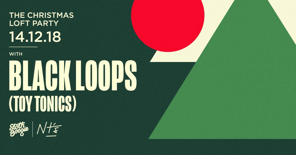 The Christmas Loft.Ra The Christmas Loft Party With Black Loops Slothboogie At