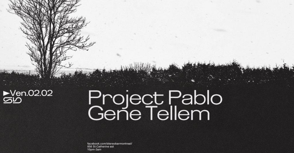 RA: Project Pablo - Gene Tellem at StereoBar, Montreal (2018)