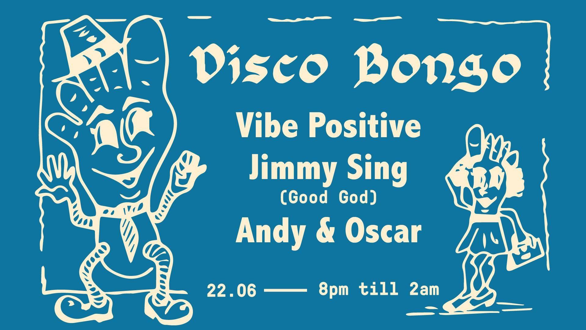 RA: Disco Bongo w  Jimmy Sing, Vibe Postive, Andy & Oscar at
