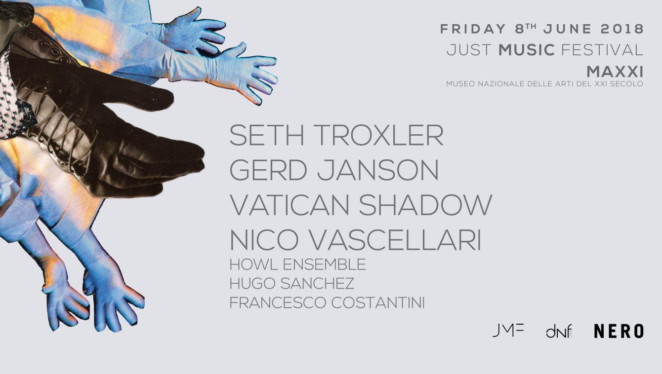 JUST MUSIC FESTIVAL: al via l'8 giugno dal MAXXI con Nico Vascellari e Seth Troxler