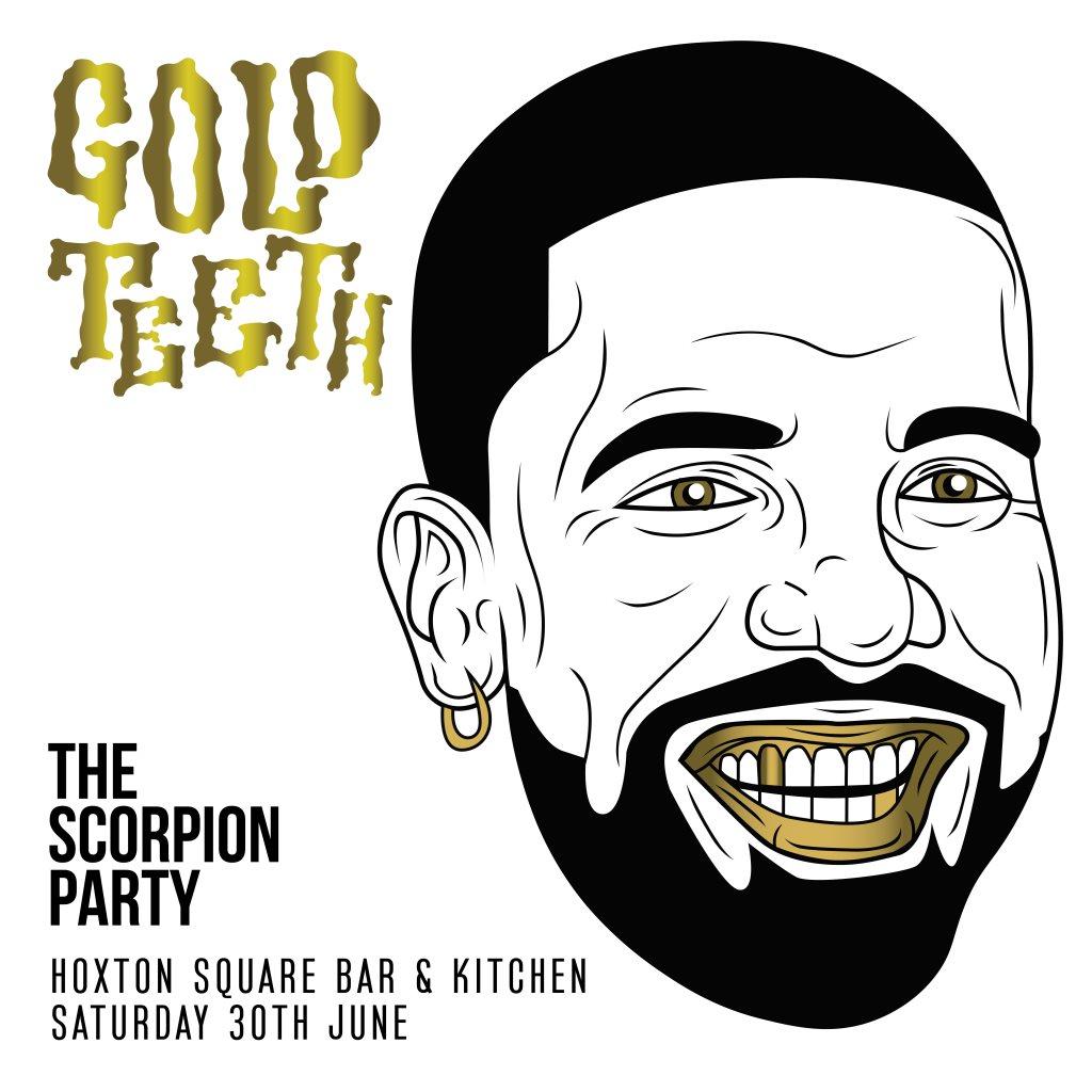 RA: Gold Teeth · Drake Party · Scorpion Special at Hoxton Square Bar ...
