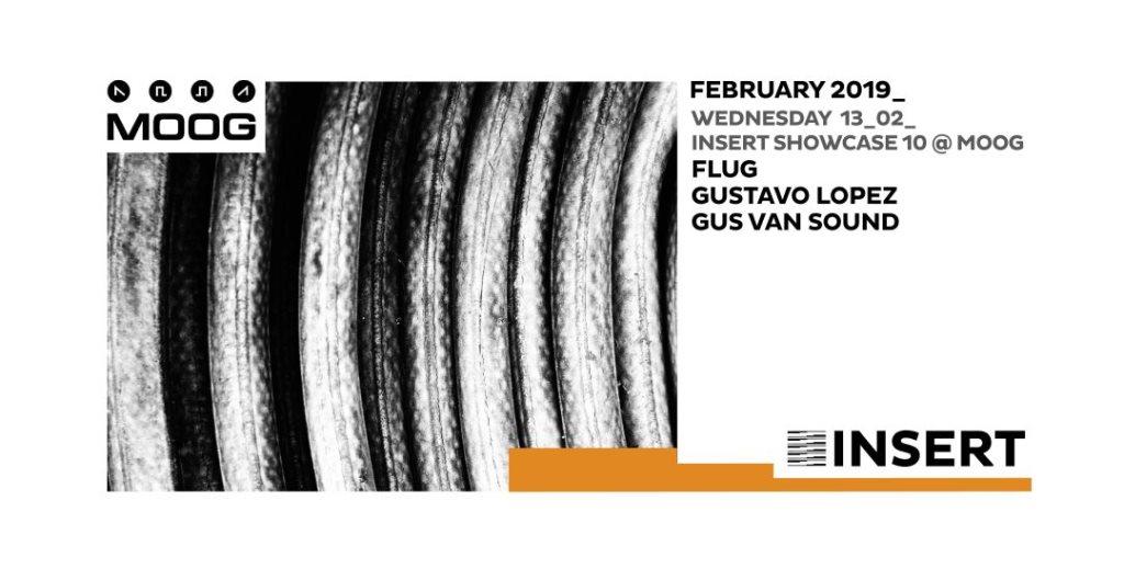 INSERT Showcase #10: Flug + Gustavo López + Gus Van Sound