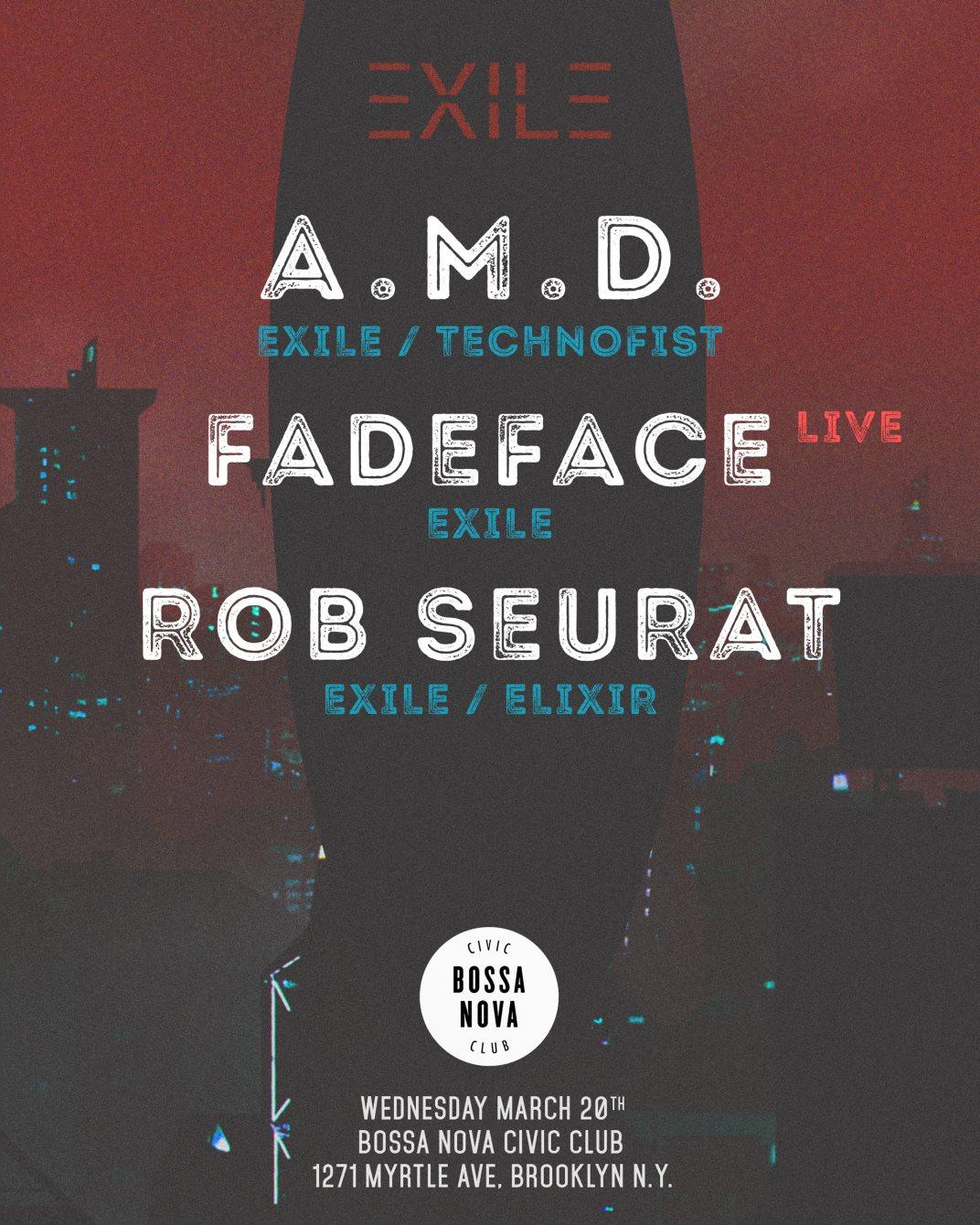 RA: Exile: FadeFace [Live Debut] / A M D  / Rob Seurat at