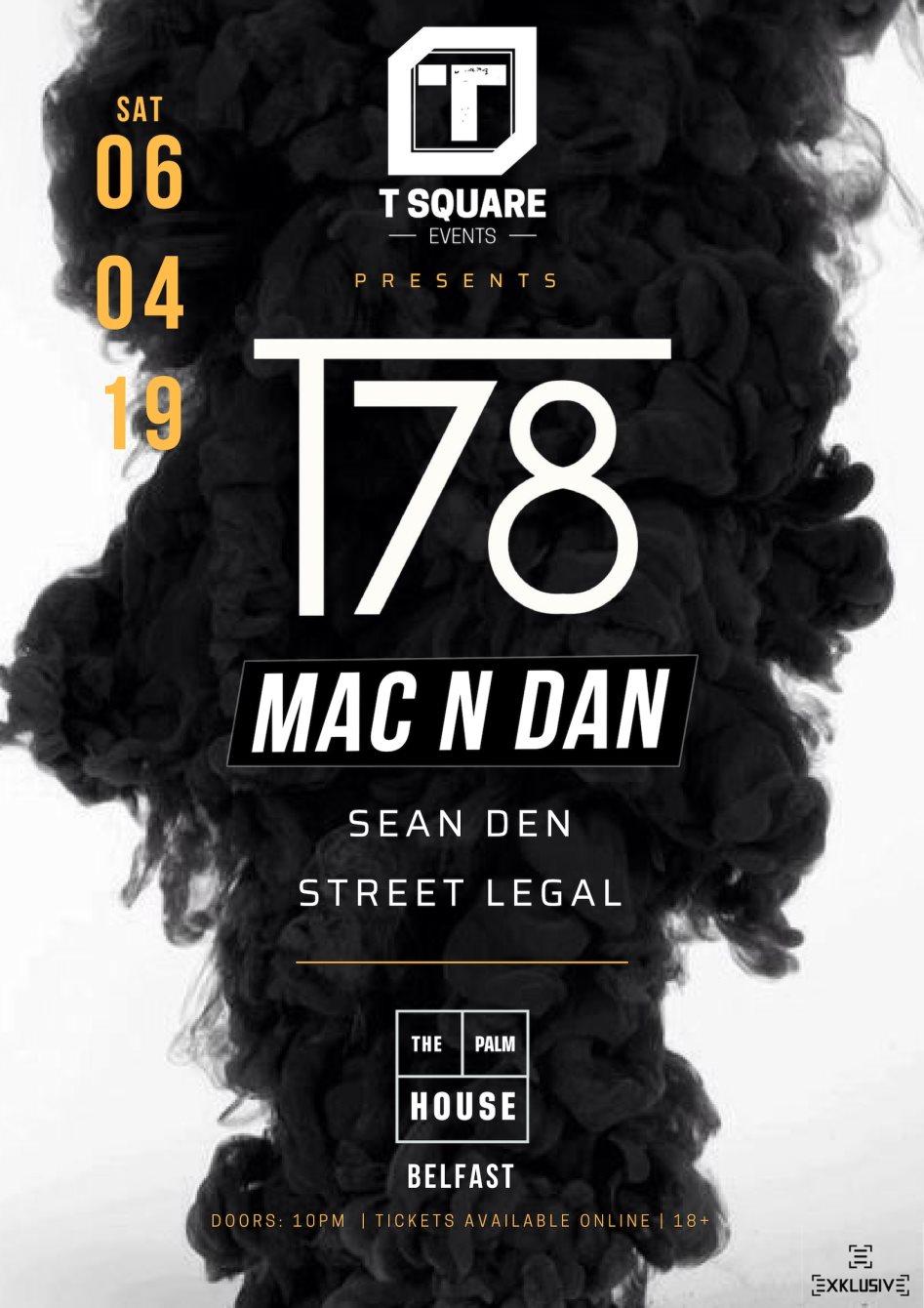 RA: T SQUARE presents T78, Mac N Dan, Sean Den, Street Legal at The