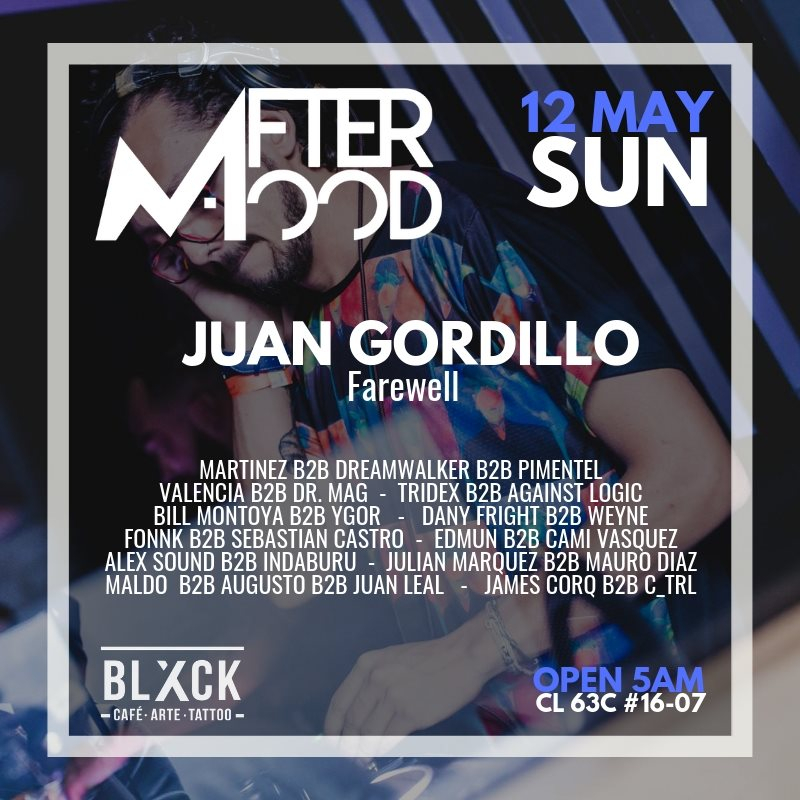 RA: After Mood with Despedida Juan Gordillo at After Mood, Bogota