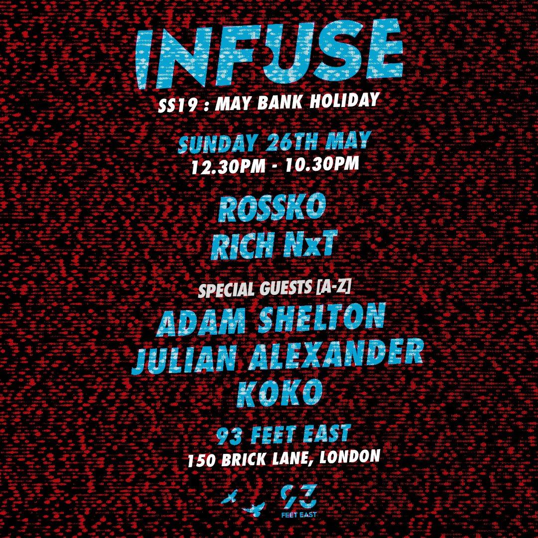 RA: Infuse May Bank Holiday Sunday at 93 Feet East, London