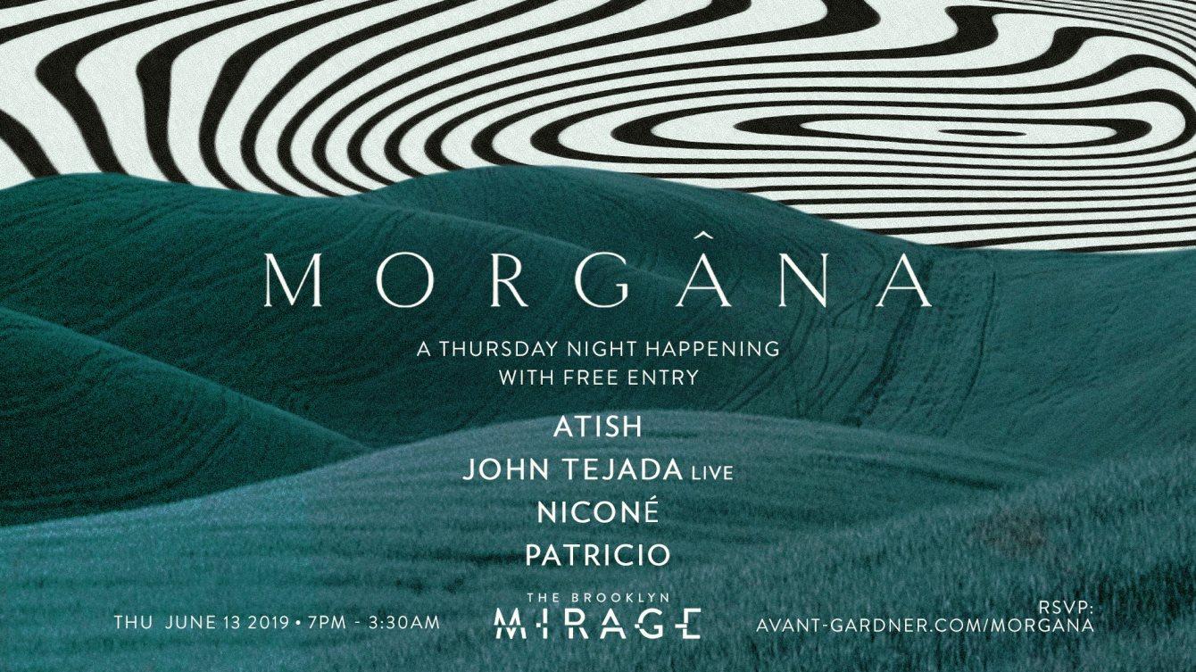 RA: Morgana [free entry]: Atish, John Tejada Live, Nicone