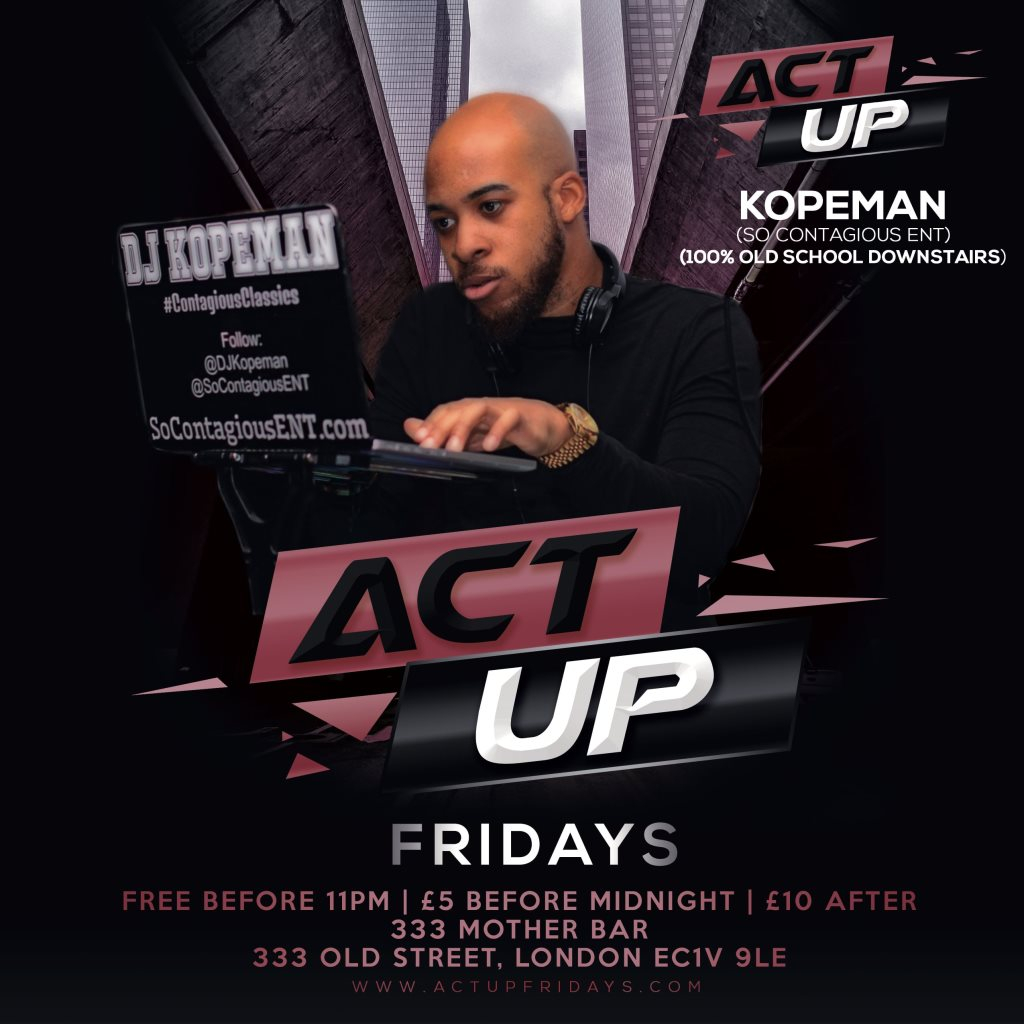 RA: Act Up Fridays (Every Friday) with Kopeman - RnB, Hip