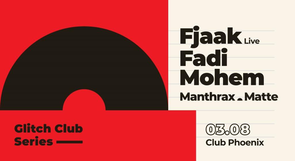 RA: Glitch Club Series: FJAAK (Live), Fadi Mohem at Club Phoenix
